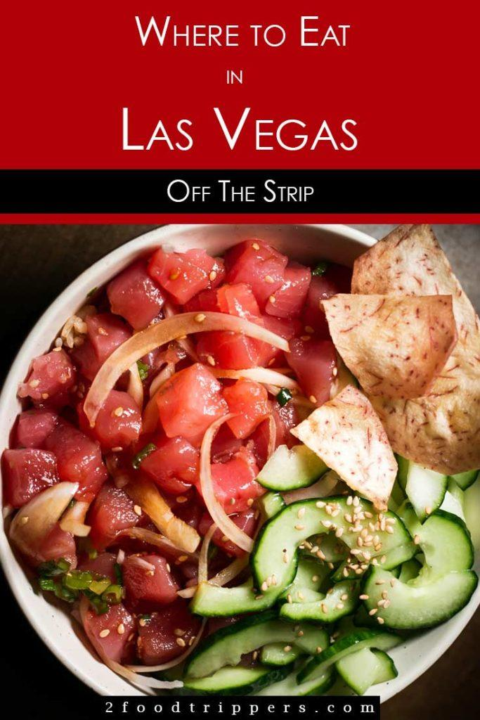 Pinterest image: image of poke in Las Vegas with caption reading 'Where to Eat in Las Vegas Off the Strip'