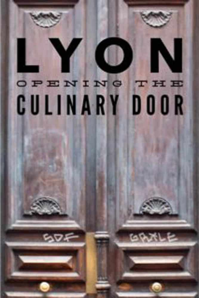 We entered Lyon France as strangers. See how the language of food helped us to make friends and discover the French city's rich culinary heritage.