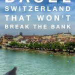 Pinterest image: image of Basel with caption reading 'Things To Do in Basel Switzerland that Won't Break the Bank'