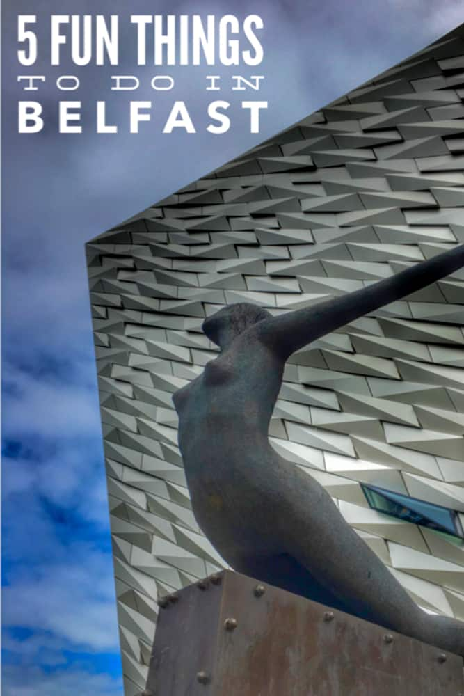 Pinterest image: image of Titanic Belfast with caption reading '5 Fun Things To Do in Belfast'