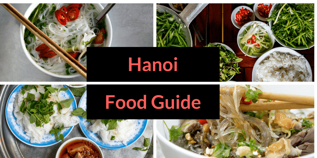 What to Eat in Hanoi Vietnam - A Hanoi Food Guide