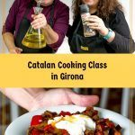 Pinterest image: two images of Spanish food with caption reading 'Catalan Cooking Class in Girona'