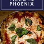 Best Pizza in Phoenix via 2foodtrippers