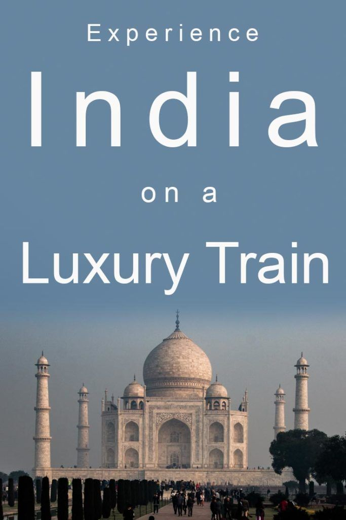 Pinterest image: image of India with caption reading 'Experience India on a Luxury Train'