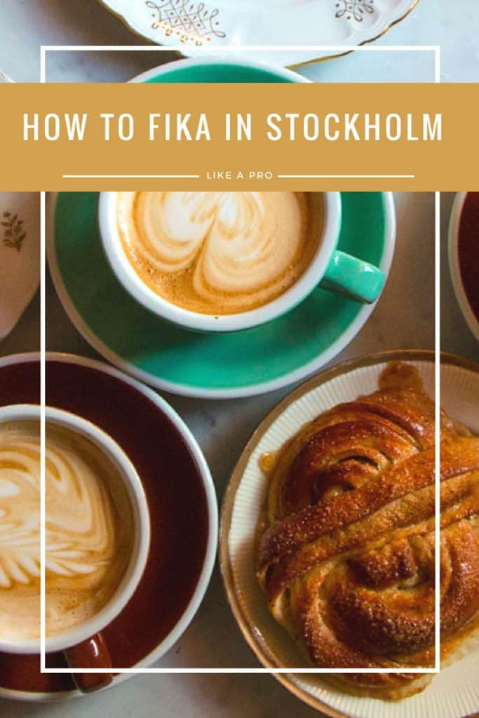 Pinterest image: image of Stockholm fika with caption reading 'How to Fika in Stockholm Like a Fika Pro'