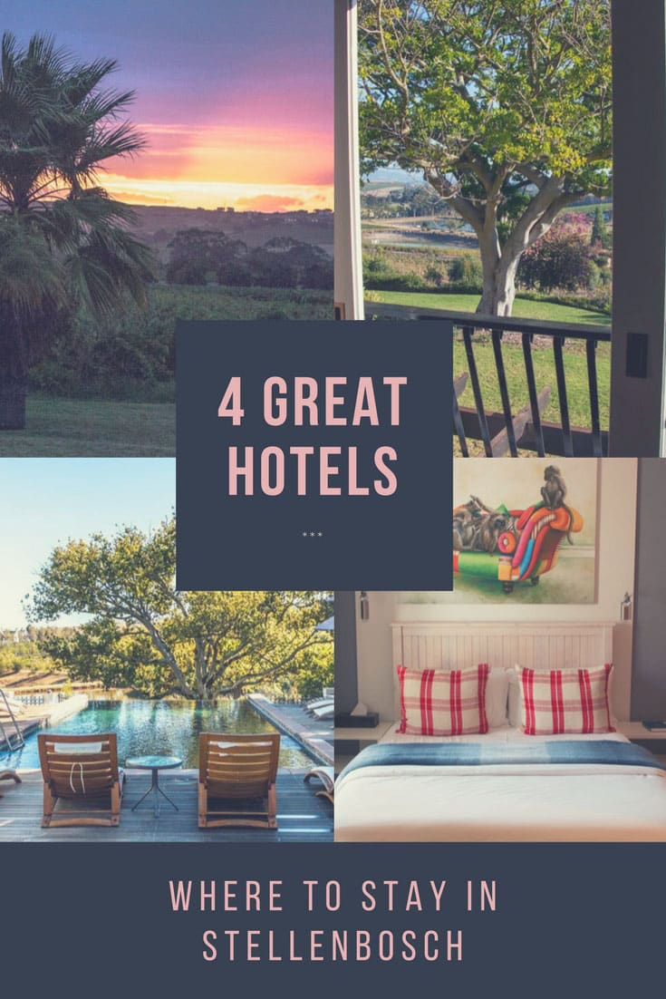 Pinterest image: four images of Stellenbosch with caption reading '4 Great Hotels Where to Stay in Stellenbosch'