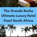 Pinterest image: three images of Paarl with caption reading 'The Grande Roche Ultimate Luxury Hotel Paarl South Africa'