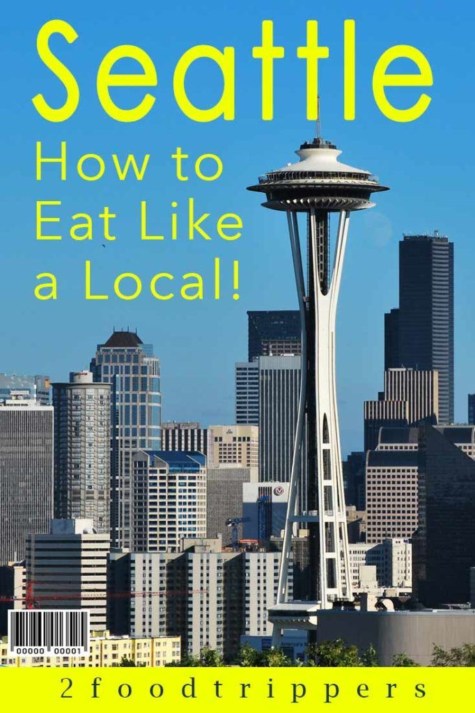 Pinterest image: image of Seattle with caption reading 'Seattle How to Eat Like a Local'