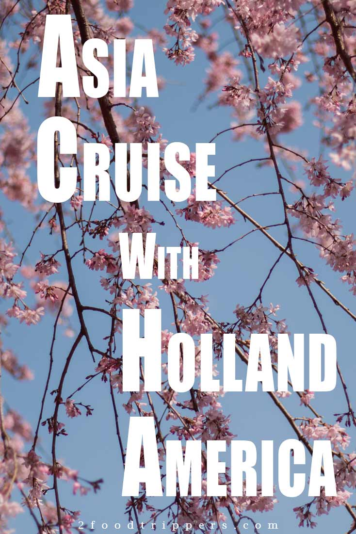 See why taking a Holland America cruise is an awesome vacation option for food-loving Generation X'ers. #HollandAmerica #AsianCruise #AsiaCruise #AsianFood