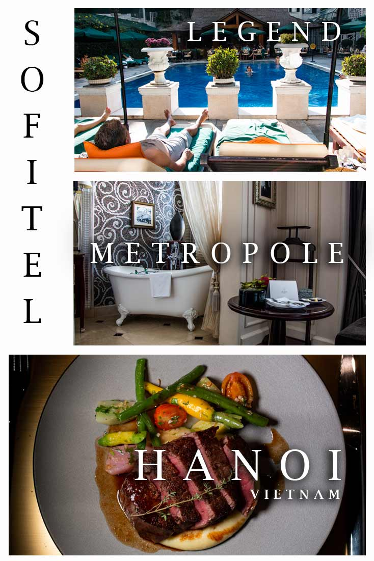 Pinterest image: three images of the Sofitel Legend Metropole Hanoi with caption reading 'Sofitel Metropole Legend Hanoi'