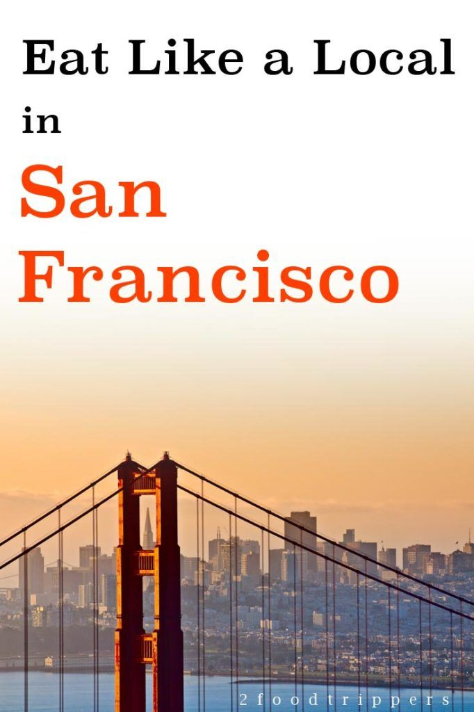 Pinterest image: image of San Francisco with caption reading 'Eat Like a Local in San Francisco'