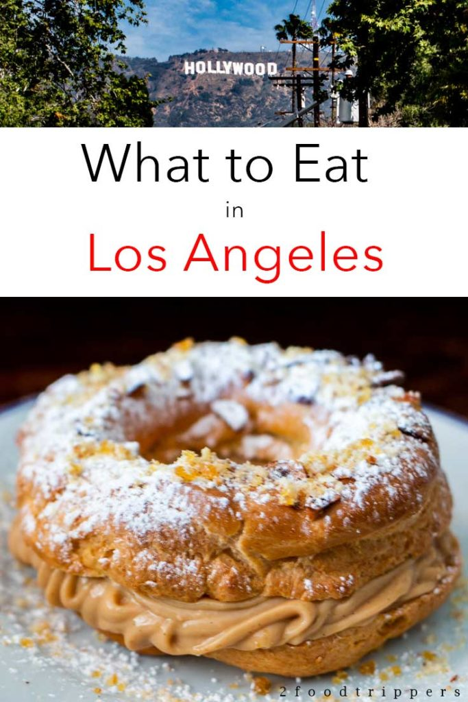 Pinterest image: two images of Los Angeles with caption reading 'What to Eat in Los Angeles'