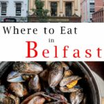 Pinterest image: two images of Belfast with caption reading 'Where to Eat in Belfast'