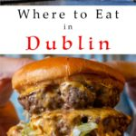 Pinterest image: two images of Dublin with caption reading Where to Eat in Dublin'
