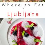 Pinterest image: two images of Ljubljana with caption reading 'Where to Eat in Ljubljana'