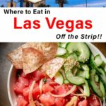 Pinterest image: two images of Las Vegas Off the Strip with caption reading 'Where to Eat in Las Vegas Off the Strip'