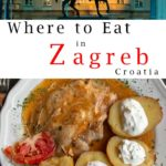 Pinterest image: two images of Zagreb with caption reading 'Where to Eat in Zagreb Croatia'