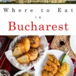 Pinterest image: two images of Bucharest with caption reading 'Where to Eat in Bucharest'