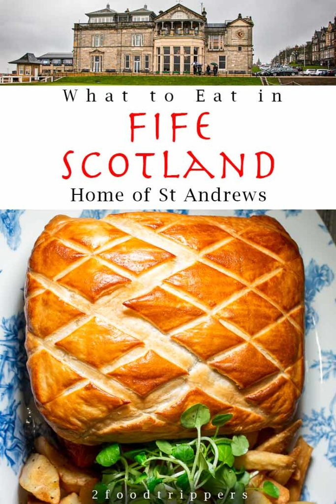 Pinterest image: two images of Fife with caption reading 'What to Eat in Fife Scotland Home of St. Andrews'