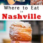 Pinterest image: three images of Nashville with caption reading 'Where to Eat in Nashville'
