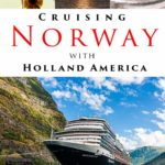 Pinterest image: four images of Holland America Norway Cruise with caption reading 'Cruising Norway with Holland America'