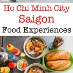 Pinterest image: two images of Saigon with caption reading 'Ho Chi Minh City Saigon Food Experiences'