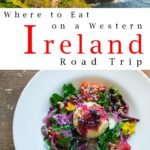 Pinterest image: two images of Western Ireland with caption reading 'Where to Eat on a Western Ireland Road Trip'