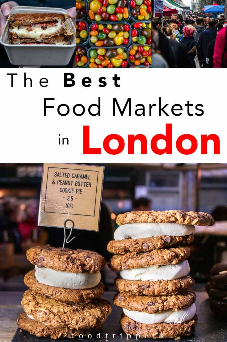 Pinterest image: four images of London markets with caption reading 'The Best Food Markets in London'