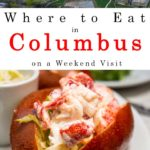 Pinterest image: two images of Columbus Ohio with caption reading Where to Eat in Columbus on a Weekend Visit'
