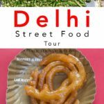 Pinterest image: two images of Delhi with caption reading 'Delhi Street Food Tour'