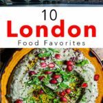 Pinterest image: two images of London and Middle Eastern Food with caption reading '10 London Food Favorites'