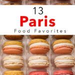 Pinterest image: Macarons with caption reading '13 Paris Food Favorites'