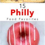Pinterest image: two images of Philadelphia food with caption reading '15 Philly Food Favorites'