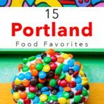 Pinterest image: two images of Portland with caption reading '15 Portland Food Favorites'