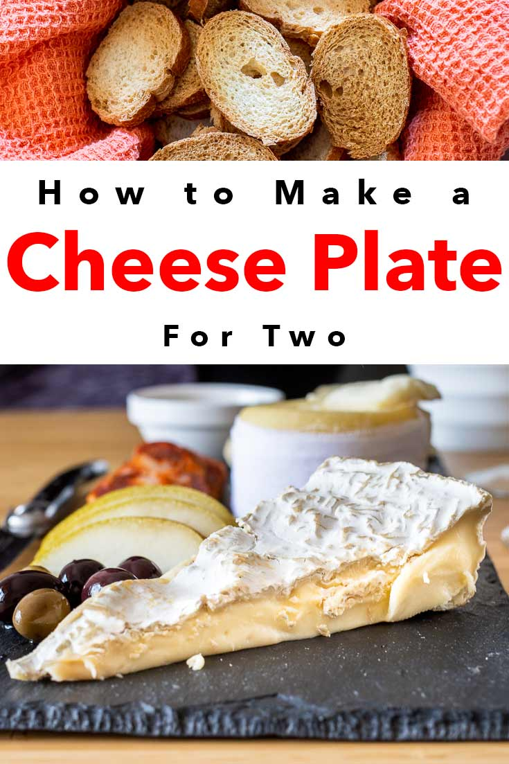 Pinterest image: two images of food with caption 'How to Make a Cheese Plate for Two'