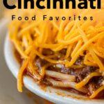 Pinterest image: image of Cincinnati food with caption reading 'Top Cincinnati Food Favorites'