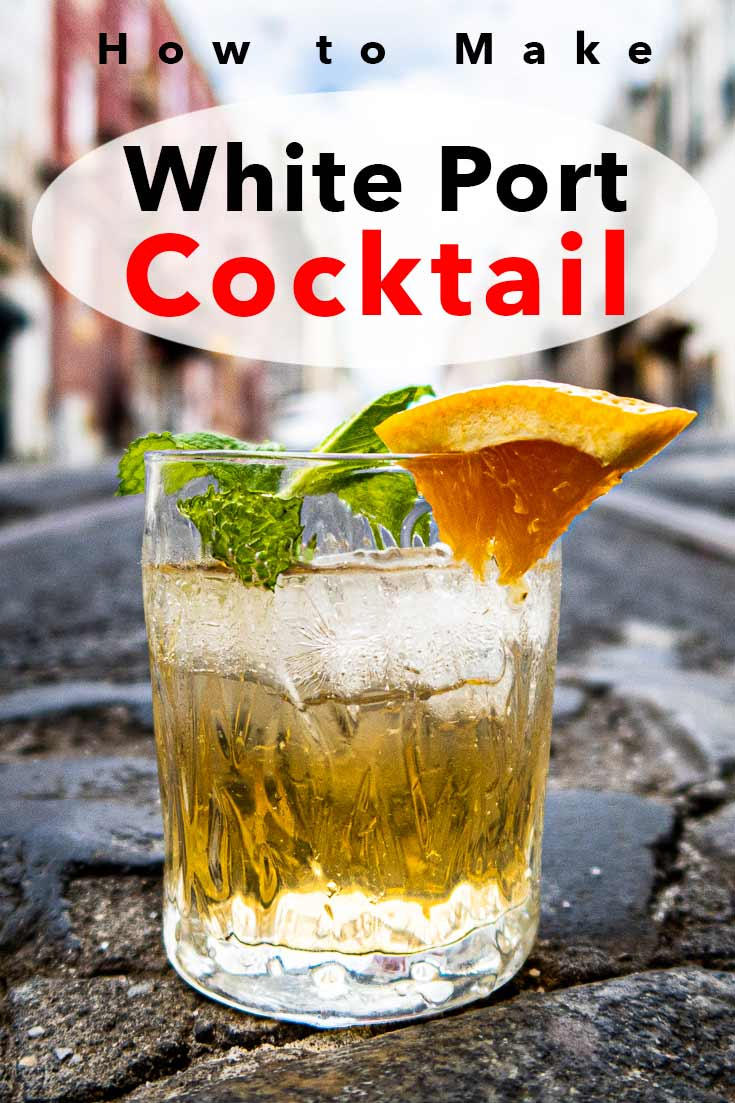 Pinterest image: two images of cocktail with caption 'How to Make White Port Cocktail'