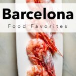 Pinterest image: image of shrimp with caption 'Barcelona Food Favorites'