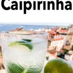 Pinterest image: image of Caipirinha with caption 'How to Make a Caipirinha'