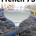 Pinterest image: image of french 75 cocktail with caption reading 'How to Make a French 75'