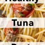 Pinterest image: image of healthy tuna pasta with caption reading 'Healthy Tuna Pasta'