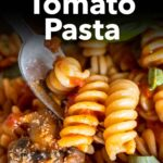 Pinterest image: image of pasta with caption 'Mushroom Tomato Pasta'
