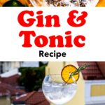 """Pinterest image: two image of gin and tonic cocktails with caption reading """"Gin & Tonic Recipe"""""""