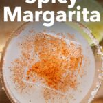 """Pinterest image: image of spicy margarita with caption reading """"How to Make a Spicy Margarita"""""""