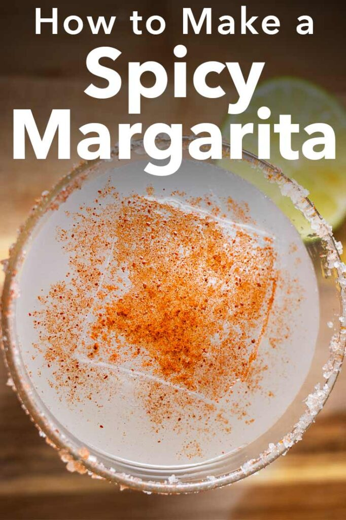 """Pinterest image: image of spicy margarita with caption reading :How t Make a Spicy Margarita"""""""
