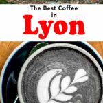 Pinterest image: images of Lyon landscape and charcoal coffee with caption reading 'The Best Coffee in Lyon""