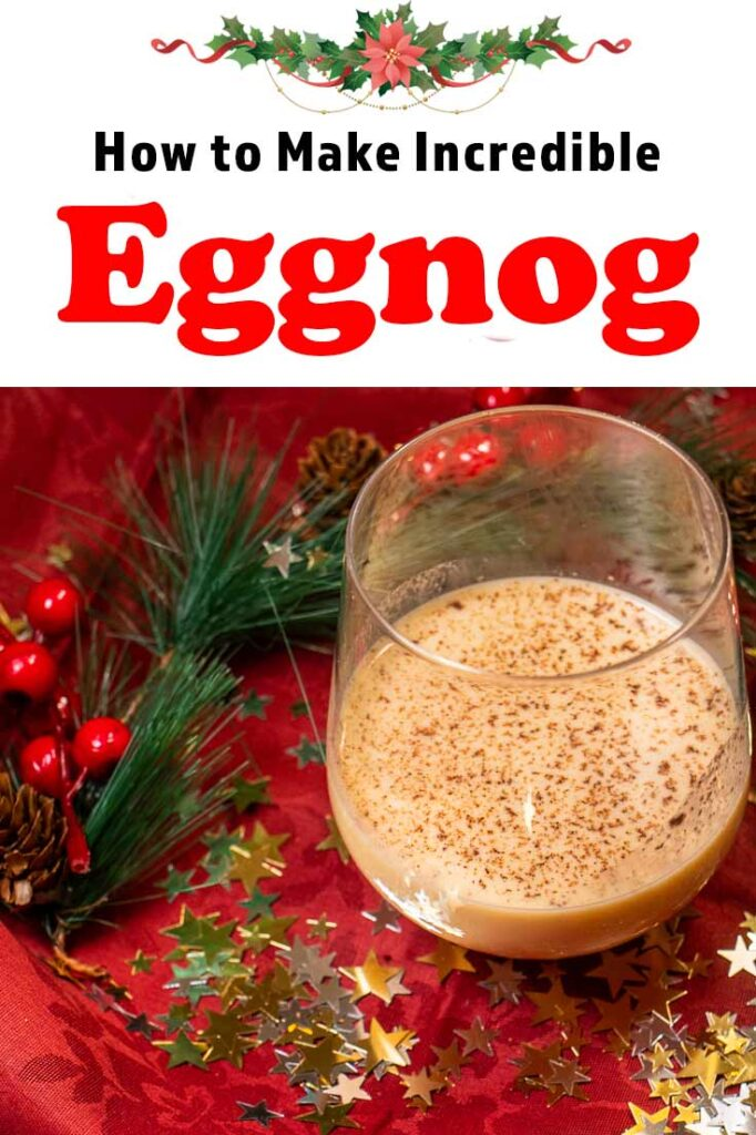 Pinterest image:image of eggnog with caption reading 'How to Make Incredible Eggnog'