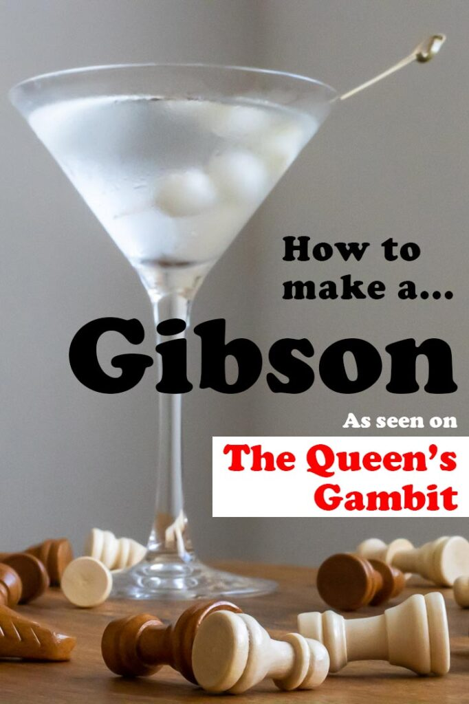 Pinterest image: image of gibson cocktail with caption reading 'How to make a Gibson as seen on The Queen's Gambit'
