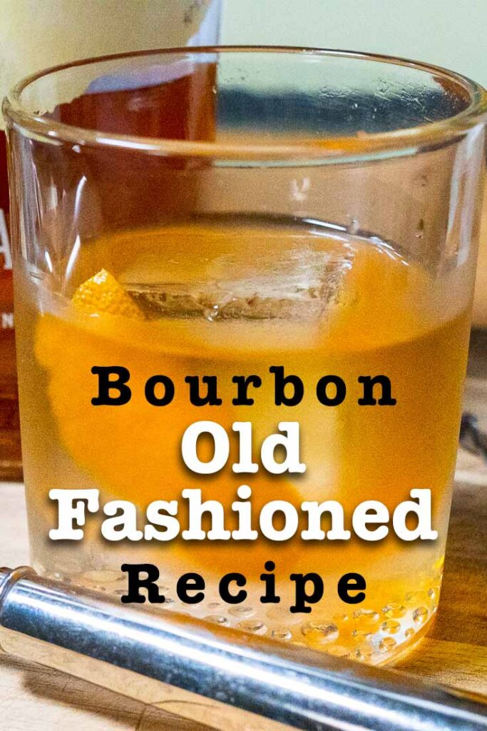 "Pinterest image: old fashioned cocktail with caption reading ""Bourbon Old Fashioned Recipe"""