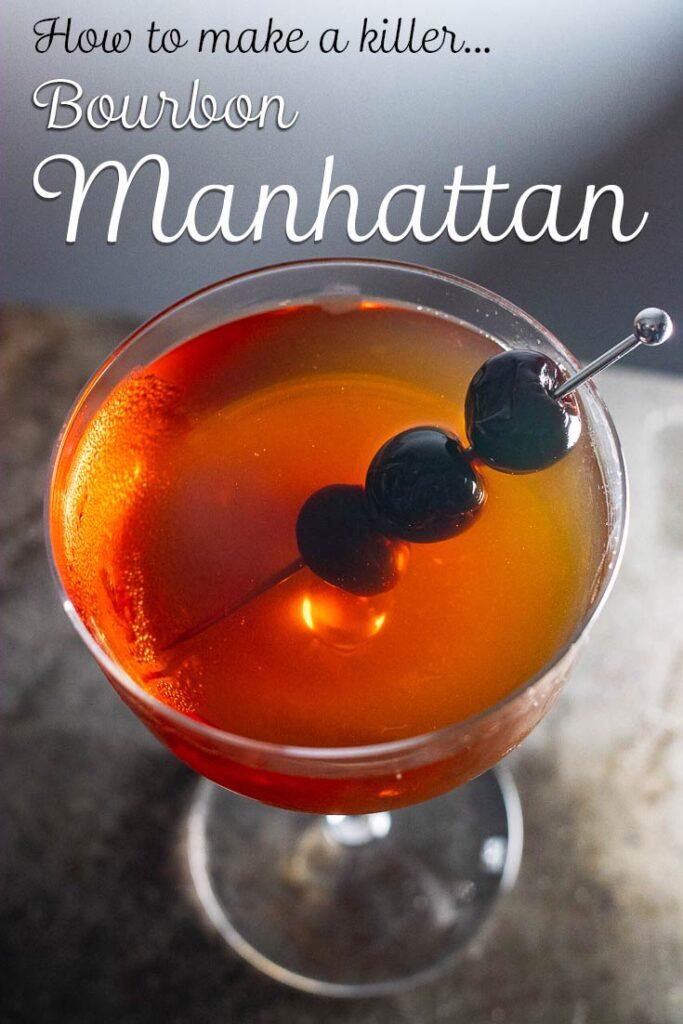 "Pinterest image: bourbon manhattan with caption reading ""How to Make a Killer Bourbon Manhattan"""